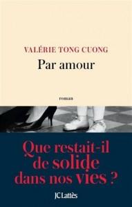 Valérie Tong Cuong : Par amour