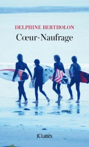 Delphine Bertholon : Coeur-Naufrage