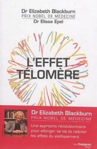 Elizabeth Helen Blackburn   Elissa Epel   : L'Effet télomère : vivre plus jeune, plus longtemps, en meilleure santé