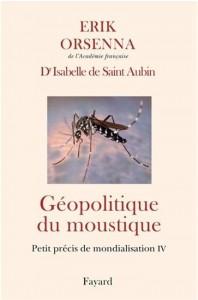 Erik Orsenna : Petit précis de mondialisation T.04 Géopolitique du moustique