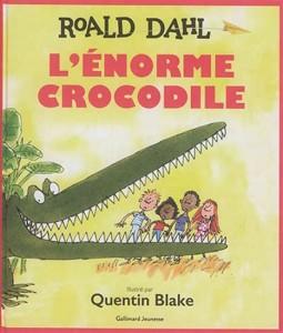 Roald Dahl   Quentin Blake : L'Énorme crocodile