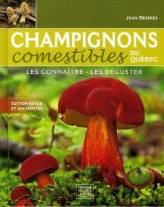 Jean Després : Champignons comestibles du Québec : les connaître, les déguster