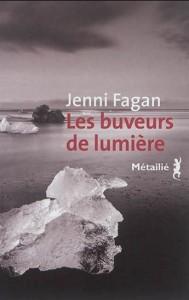 Jenni Fagan : Les Buveurs de lumière